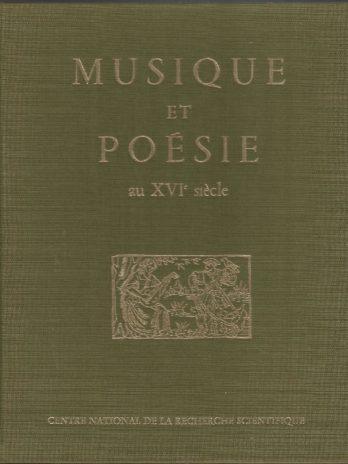 Musique et poésie au XVIe siècle, colloques internationaux du CNRS