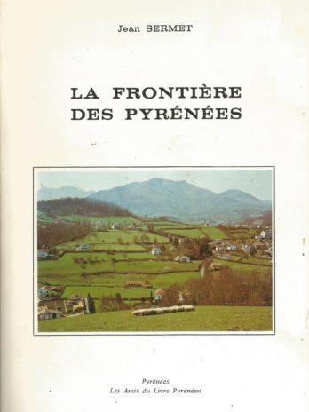 Jean Sermet, La frontière hispano-française des Pyrénées et les conditions de sa délimitation