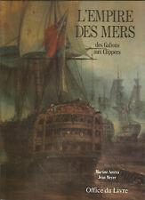Marine L'Empire des mers, des Galions aux Clippers