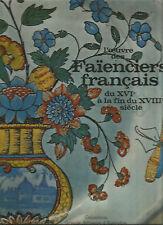 L'oeuvre des Faïenciers francais du XVI° à la fin du XVIII° siecle