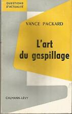 Vance Packard, L'art du gaspillage