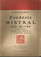Frédéric Mistral, son oeuvre, par F. Jean-Desthieux