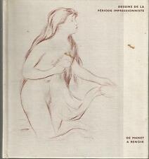 Dessins de la période impressionniste de Manet à Renoir