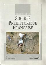 Bulletin de la Société Préhistorique Française janv.-mars 2008 Tome 105 numéro 1