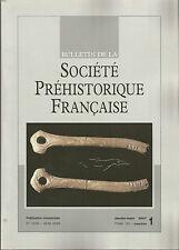 Bulletin de la Société Préhistorique Française janv.-mars 2007 Tome 104 numéro 1