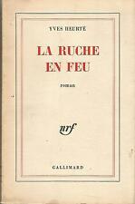Yves Heurté, La Ruche en feu (envoi autographe signé de l'auteur)