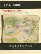 Joan Miro, Carnets catalans, dessins et textes inédits présentés par G. Picon