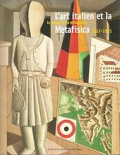 L'art italien et la Metafisica Le temps de la mélancolie, 1912-1935