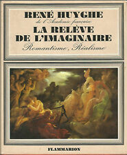 René Huyghe, La relève de l'imaginaire romantisme, réalisme)