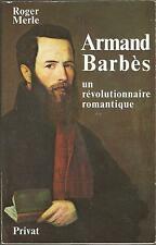 Armand Barbès, un révolutionnaire romantique, par Roger Merle envoi