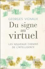 Du signe au virtuel, par Georges Vignaux