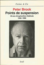 Peter Brook Points de suspension 44 ans d'exploration théâtrale
