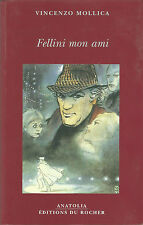 Vincenzo Mollica Fellini mon ami