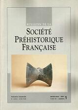 Bulletin de la Société Préhistorique Française janv.-mars 2001 Tome 98 numéro 1
