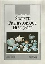 Bulletin de la Société Préhistorique Française janv.-mars1999 Tome 96 numéro 1