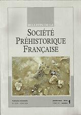 Bulletin de la Société Préhistorique Française janv.-mars 2010 Tome 107 numéro 1