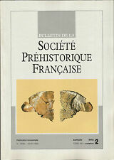 Bulletin de la Société Préhistorique Française Avril-juin 2002 Tome 99 numéro 2