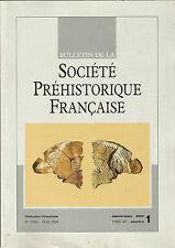 Bulletin de la Société Préhistorique Française Janv.-mars 2002 Tome 99 numéro 1