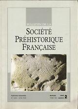 Bulletin de la Société Préhistorique Française Avr.-juin 2003 Tome 100 numéro 2