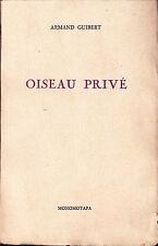 Armand Guibert Oiseau privé Edition originale Bel envoi autographe signé