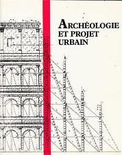 Archéologie et projet urbain Urbanisme patrimoine historique