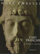 André Chastel, L'Art français, tome 1 Pré-Moyen Âge Moyen Âge