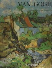 La vie et l'oeuvre de Van Gogh, par Jean-François Barrielle