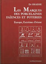 Les Marques des porcelaines, faïences et poteries : Europe et Extrême-Orient