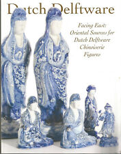 Facing East: Oriental Sources for Dutch Delftware Chinoiserie Figures