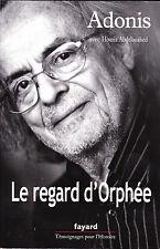 Le Regard d'Orphée – Adonis ; Houria Abdelouahed
