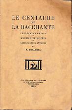 Le Centaure et la Bacchante les poèmes en prose de Maurice de Guérin Decahors