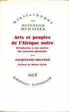 Jacqueline Delange Arts et peuples de l'Afrique noire Préface de Michel Leiris