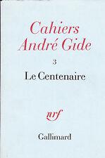 Cahiers André Gide 3 Le centenaire