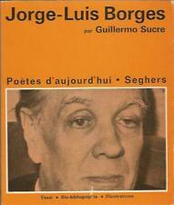 Jorge Luis Borges par Guillermo Sucre, Poètes d'aujourd'hui Seghers