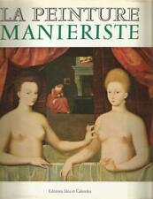 La peinture maniériste, par Jacques Bousquet