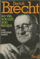Bertolt Brecht, sa vie, son art, son temps, par Frédéric Ewen