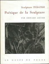 Sculpture 1950-1960. Poétique de la Sculpture, par Edouard Jaguer