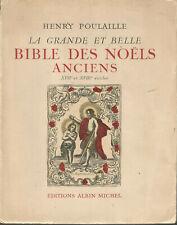 La grande et belle Bible des Noëls anciens, XVIIe et XVIIIe siècles, Poulaille