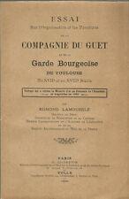 La compagnie du guet et de la garde bourgeoise de Toulouse au 17e et 18e siècle