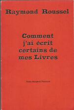 Raymond Roussel, Comment j'ai écrit certains de mes livres