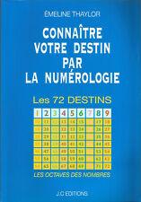 Connaître votre destin par la numérologie Les 72 destins, Emeline Thaylor