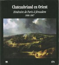 Chateaubriand en Orient, Itinéraire de Paris à Jérusalem 1806-1807