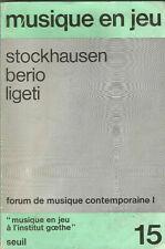 Musique en jeu n° 1, forum de musique contemporaine I Stockhausen, Berio, Ligeti