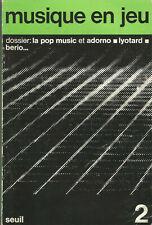 Musique en jeu, numéro 2, dossier : la pop music et Adorno, Lyotard, Berio…