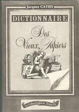 Dictionnaire des vieux papiers, Jacques Cathy