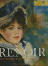 Renoir, un peintre, une vie, une oeuvre