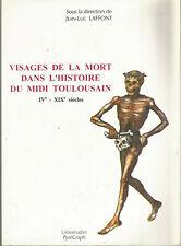 Visages de la mort dans l'histoire du Midi toulousain, IVe-XIXe siècles