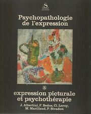 Psychopathologie de l'expression Vol. 5, Expression picturale et psychothérapie