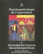 Psychopathologie de l'expression Vol. 4, Diversité de l'oeuvre des schizophrènes
