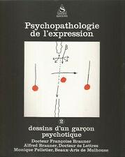 Psychopathologie de l'expression, vol. 2, Dessins d'un enfant psychotique